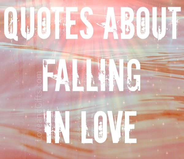 Quotes about Fallin in Love via LoveandGifts