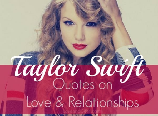 Taylor Swift love and relationship quotes via LoveandGifts